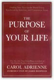 The Purpose of Your Life by Carol Adrienne
